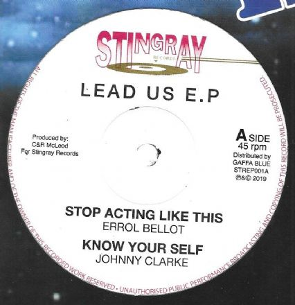 Errol Bellot - Stop Acting Like This / Johnny Clarke - Know Your Self (Stingray) 12""